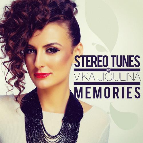 New single:STEREO TUNES by Vika Jigulina - Memories (sneak preview)