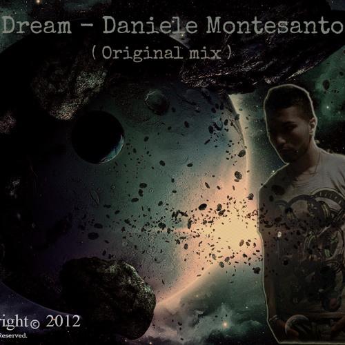 My dream - Daniele Montesanto ( Original mix )
