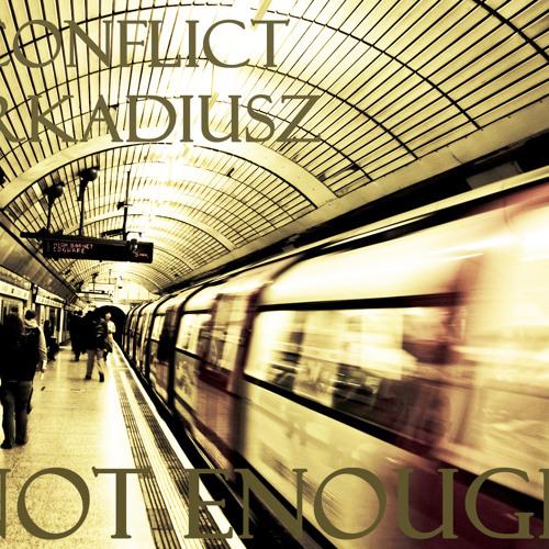Not Enough (Produced by Arkadiusz')