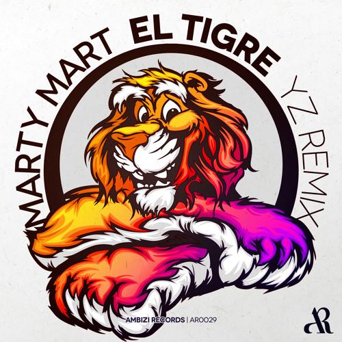 Marty Mart - El Tigre (Yz Remix) [OUT AUG 3, 2012]