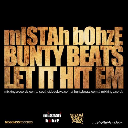 mISTAh bOhzE & Bunty Beats - Let It Hit Em
