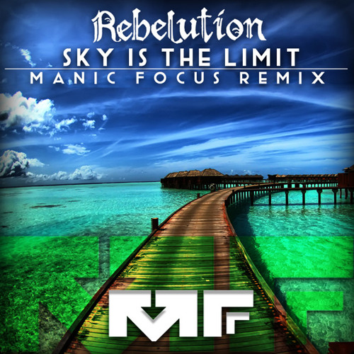 Sky is the Limit (Official Manic Focus Remix) - Rebelution
