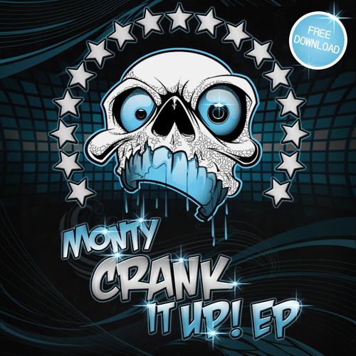 Monty - Crank it Up! [FREE EP DOWNLOAD @ FACEBOOK]