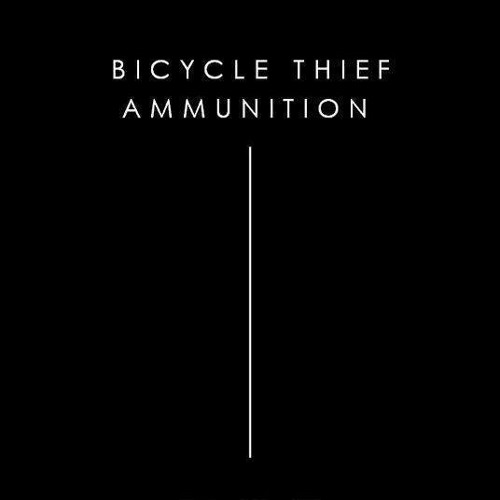 Bicycle Thief - Ammunition (Remastered)