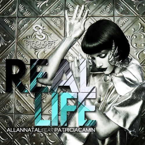 Allan Natal feat. Patricia Camin - Real Life (Radio Edit) NEW SINGLE / OUT NOW!