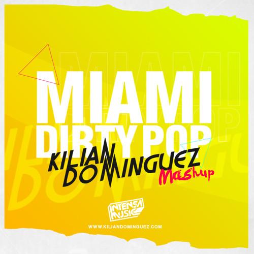 Miami Dirty Pop (Kilian Dominguez Private Mashup) Intensa Music
