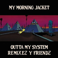 My Morning Jacket - Outta My System (Washed Out Remix)