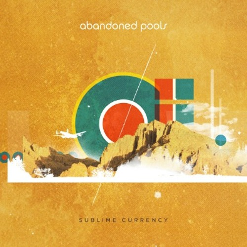 "Abandoned Pools - ""Sublime Currency"""