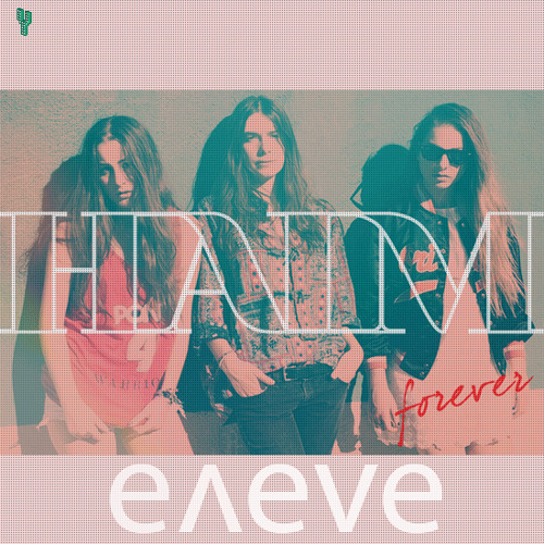 Haim - Forever (eneve's Get Out Of My Memory Mix)