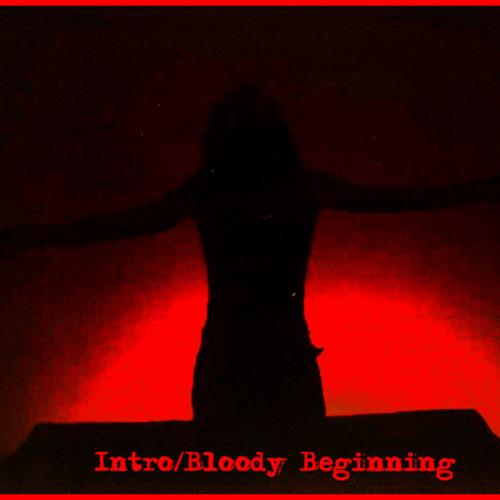 Intro/Bloody Beginning
