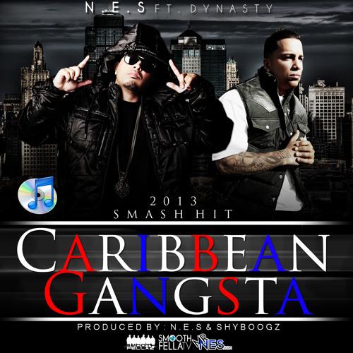 N.E.S CARRIBEAN GANGSTER2013 FT DYNASTYy