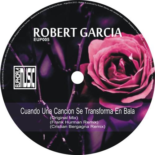 Robert Garcia - Cuando Una Cancion Se Transforma En Bala (Original Mix) cut