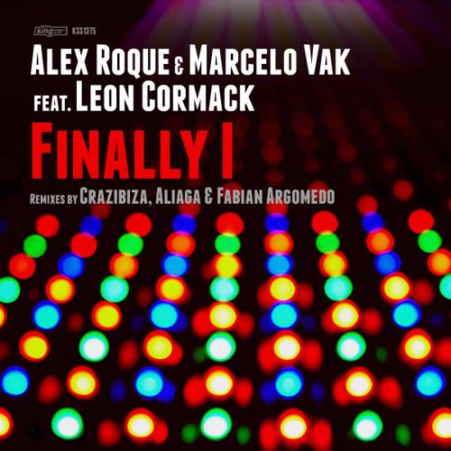 Alex Roque & Marcelo Vak feat. Leon Cormack - Finally I (Crazibiza Remix) [KING STREET]