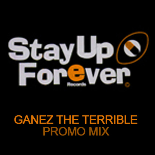 Ganez The Terrible - Stay Up Forever Records - Promo Mix