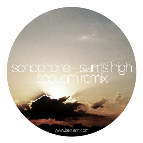 Sonophone - Sun Is High (Secuem REMIX)