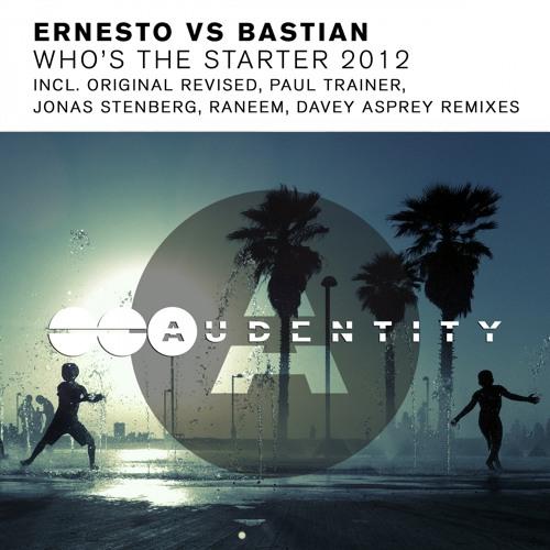 Ernesto vs Bastian - Who's The Starter 2012 (EP Preview)(Audentity)