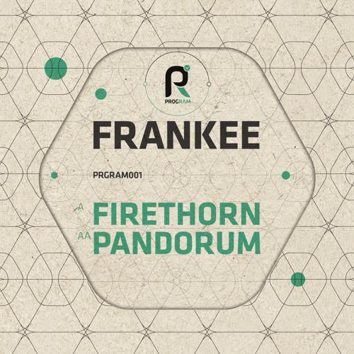PRGRAM001 - Frankee - Firethorn / Pandorum - OUT NOW