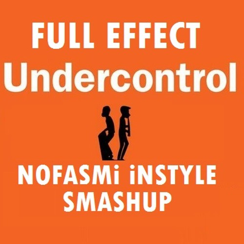 Full Effect is UnderControl - Nofasmi InStyle (Exclusive) **FREE_NjOY**