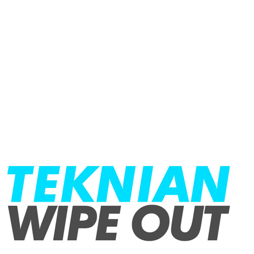 Wipe Out by Teknian