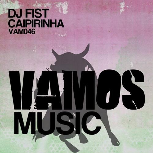 Dj Fist - Caipirinha (Upjeet Remix) [Vamos Music]