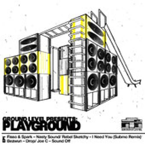 Rebel Sketchy - I Need You (SUBMO Remix Clip) Playground Album Sampler EP Ground Level Records