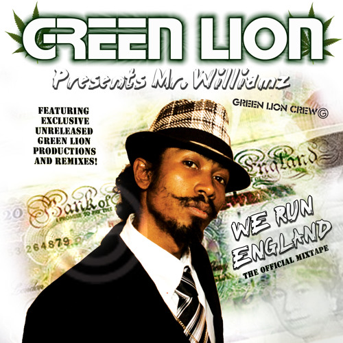 Green Lion Crew- Mr Williamz We Run England Mixtape