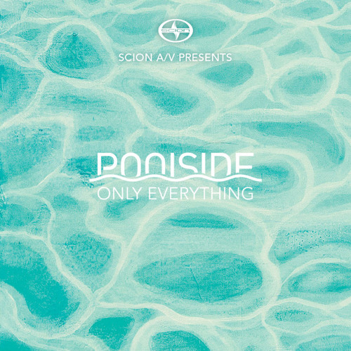 Poolside - Only Everything