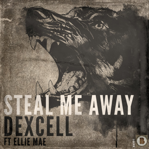 Dexcell Ft. Ellie Mae - Steal Me Away (Culprate remix)