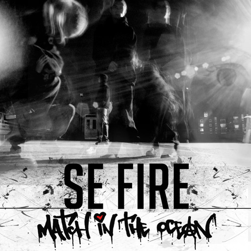 07 Se Fire - In Every