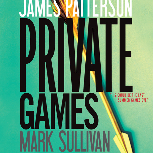 PRIVATE GAMES by James Patterson and Mark Sullivan, read by Paul Panting - Audiobook Excerpt