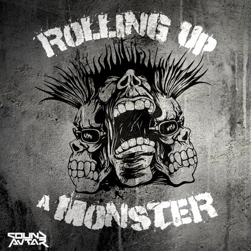 Sound Avtar - Rolling Up A Monster       -❤ FREE DOWNLOAD ❤-