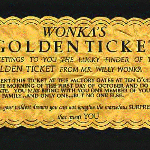 Give Me Your Golden Ticket