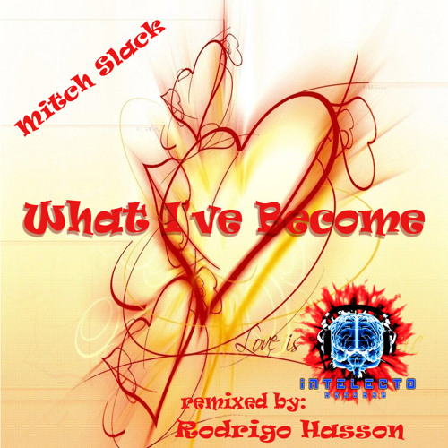Mitch Slack - What I´ve Become (Rodrigo Hasson Remix) - OUT NOW!