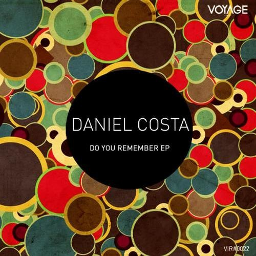 Daniel Costa - Do you Remember | Do you Remember EP on Voyage Inc. Records [VIR0022]