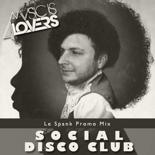Social Disco Club - Le' Spank Promo Mix [Musicis4Lovers.com]