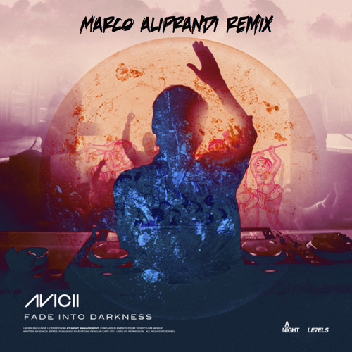 Avicii - Fade In To Darkness (Marco Aliprandi Remix) [Free Download]