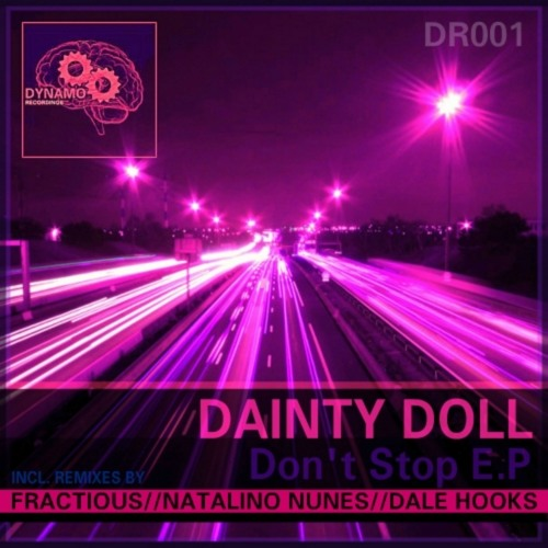 DR001: Dainty Doll - Don't Stop (Natalino Nunes Remix) [DYNAMO RECORDINGS] OUT NOW 128Kbps