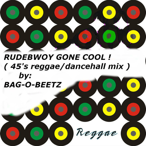 RUDEBWOY GONE COOL ! ( an all 45's reggae/dancehall mix ) by bag-o-beetz
