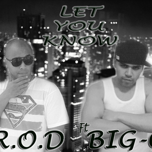 LET YOU KNOW - R.O.D Ft. BIG-C