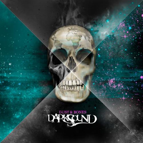 DARKSOUND - Dust & Bones ( New tune !! )