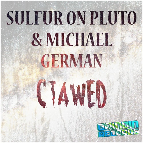 Sulfur On Pluto & Michael German - Clawed (Original Mix) [OUT NOW]