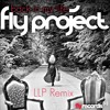 FLY PROJECT - Back In My Life (LLP Remix)