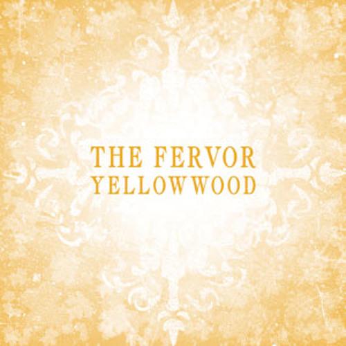 "The Fervor, ""Yellowwood"""