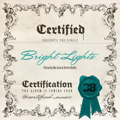 Certified - Bright Lights (Feat. Don Juan, Steven Drakes) (Clean)