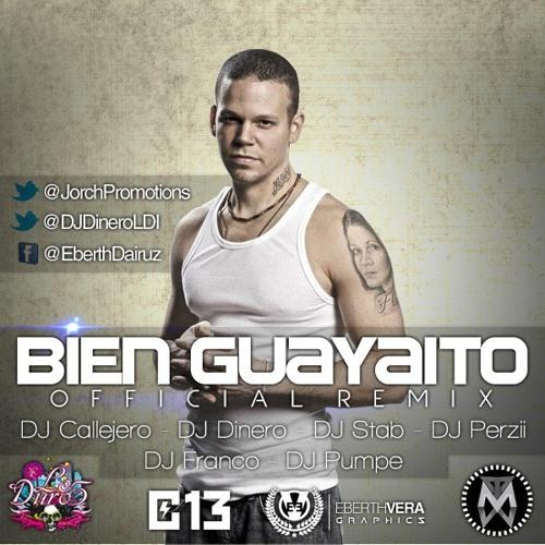 Bien Guayadito - LosDurosIncorporation - DJs Callejero, Dinero, Stab, Franco, Perzii, Pumpe