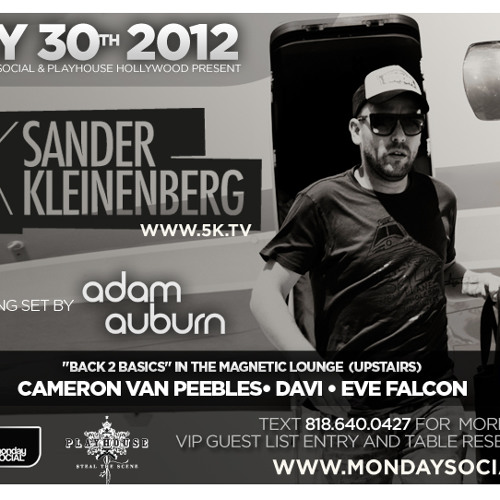 Adam Auburn - Live w Sander Kleinenberg @ MNS/Playhouse (Part 2) 11pm-1230am
