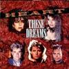 Heart - These Dreams (WesBeanz rmx)