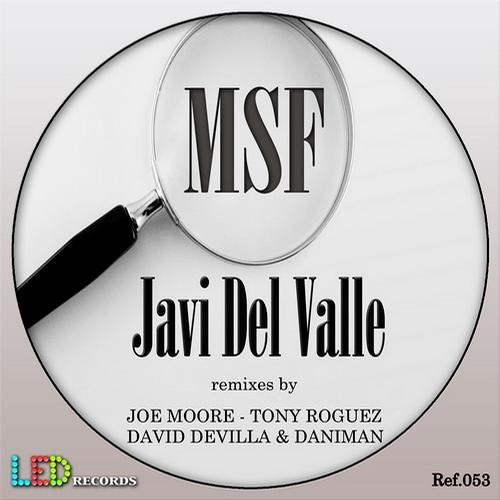 Javi Del Valle - MSF ( Tony Roguez Rmx ) LED Records