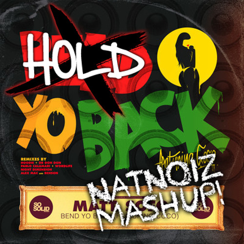 Hold Yo Back - NATNOIZ Mashup!