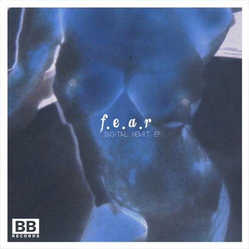 "F.E.A.R - ""Digital Heart"" EP (Black Butter #30)"